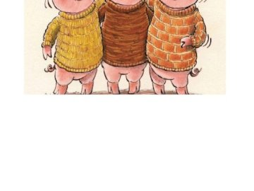 THE THREE LITTLE PIGS - THE THREE LITTLE PIGS, WITHOUT THE BAD LOO