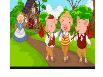 THE THREE LITTLE PIGS - THE THREE LITTLE PIGS SAYING GOODBYE TO THEIR MOM
