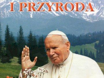 St. John Paul II and nature - St. John Paul II and nature. Pope John Paul II holding a sign.