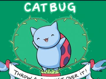 Catbug: Throw A Blanket Over It! - Catbug is half-cat, half-ladybug, and all adorable. This puzzle embraces one of his most known lines