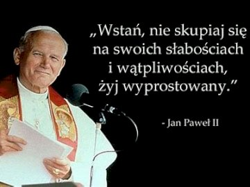 Jan Paweł II - Cytat Jana Pawła II z Jego zdjęciem