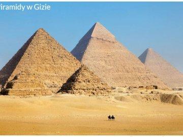 Piramidy w Gizie - Starożytny cud świata - piramidy w Gizie.