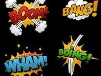 BOOM! BANG! Wham! Boing!